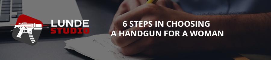 6 Steps in Choosing a Handgun for a Woman
