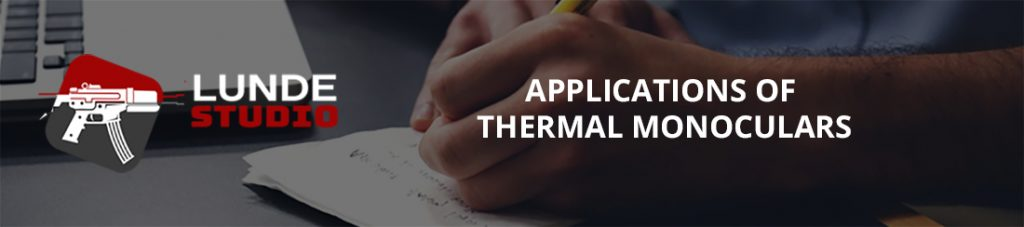 Applications of Thermal Monoculars